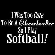 Softball....