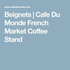 Beignets | Cafe Du Monde French Market Coffee Stand