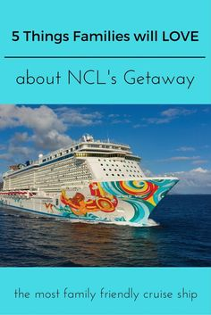 Looking for a family friendly cruise ship? 5 Things Families will LOVE about the Norwegian Getaway