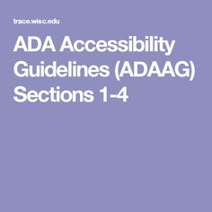 ADA Accessibility Guidelines (ADAAG) Sections 1-4