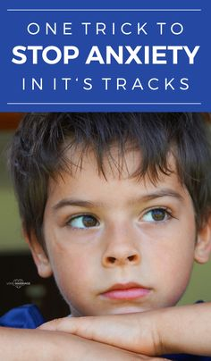 One Trick Stop Your Kids Anxiety In It's Tracks