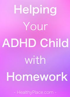 """For an ADHD child, doing school homework can be difficult. Learn how to help your ADHD child with homework with these 6 simple steps."" www.HealthyPlace.com"