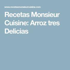 Recetas Monsieur Cuisine: Arroz tres Delicias