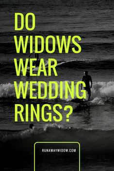 Do Widows Wear Wedding Rings When is it time to empty closets and