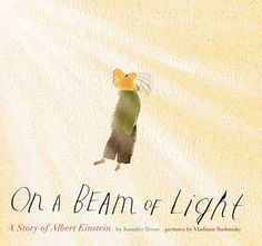 On a Beam of Light: A Story of Albert Einstein is a picture book biography written by Jennifer Berne and illustrated by Vladimir Radunsky. This book introduces young readers to Albert Einstein and . Science Books, Science For Kids, Primary Science, Stem Science, Elementary Science, Science Ideas, Physical Science, Science Lessons, Albert Einstein For Kids
