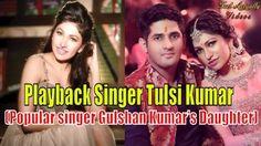 Popular singer Gulshan Kumar's Daughter Tulsi Kumar