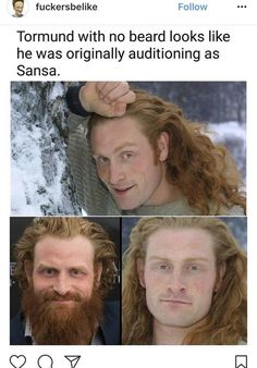 Tormund as Sansa LOL