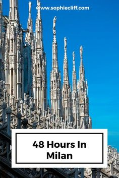 48 hours in Milan. How to spend a weekend in Milan.