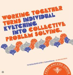 """""""Working together turns individual kvetching into collective problem solving."""""""