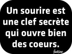 A smile is a secret key to opening hearts. French Phrases, French Quotes, French Proverbs, Great Quotes, Love Quotes, Words Quotes, Sayings, Spiritual Words, Quotes About Everything
