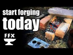 Start forging TODAY in your own backyard - no special tools required - YouTube