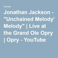 """Jonathan Jackson - """"Unchained Melody"""" 