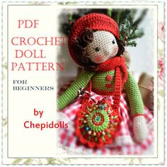 Crochet your little girl a sweet friend  Size : Finished doll measures 15 Ins tall . Skill Level : EASY FOR BEGINNERS ! Skills Required : Single
