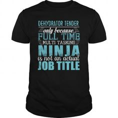 DEHYDRATOR TENDER Ninja T-shirt