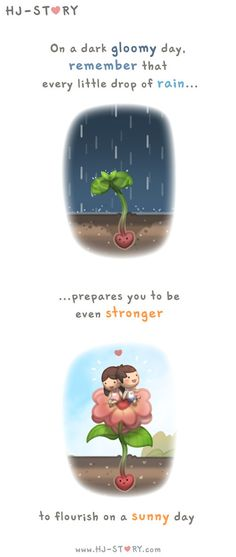 """It takes both rain and sunshine to make a rainbow"" Check out the comic HJ-Story :: Rain Drops"