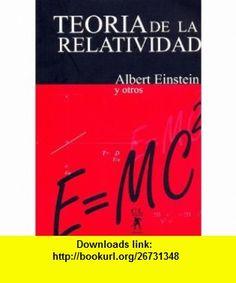 Teoria de La Relatividad (Spanish Edition) (9789872138622) Albert Einstein , ISBN-10: 9872138621  , ISBN-13: 978-9872138622 ,  , tutorials , pdf , ebook , torrent , downloads , rapidshare , filesonic , hotfile , megaupload , fileserve