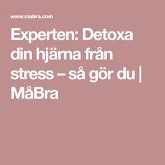Experten: Detoxa din hjärna från stress – så gör du | MåBra