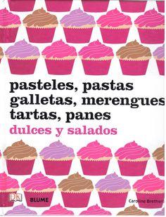 Libro: Pasteles, pastas, galletas, merengues, tartas, pantes. Dulces y salados Pie Cake, Mini Cakes, Sweet Recipes, Childrens Books, Bakery, Cupcakes, Sweets, Desserts, Food