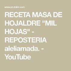 "RECETA MASA DE HOJALDRE ""MIL HOJAS"" - REPOSTERIA aleliamada. - YouTube"