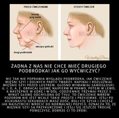 Żadna z Nas nie chce drugiego podbródka! Jak go wyćwiczyć Facial Yoga, Facial Exercises, Beauty Habits, Body Sculpting, Health Advice, Perfect Body, Beauty Care, Healthy Skin, Natural Health