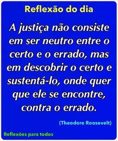 Reflexão do dia (Justiça) Clique na imagem e encontre esta e muitas outras reflexões, mensagens...