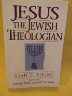 Jesus the Jewish Theologian Brad H Young Hendrickson Publishers 2007 Jewish