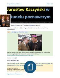 Jaroslaw Kaczynski w Tunelu Poznawczym PDO316 http://sowa2.quicksnake.net/Expedition/Jaroslaw-Kaczynski-w-tunelu-poznawczym-PDO316-Z-Ziemi-Polskiej-do-Polski-ZR-ZECh-von-Stefan-Kosiewski-FO-CANTO-DCCVII  Z ziemi polskiej do Polski ZR http://sowa-magazyn.blogspot.de/2016/04/jaroslaw-kaczynski-w-tunelu-poznawczym_13.html ZECh von Stefan Kosiewski FO CANTO DCCVII 20160414 Magazyn Europejski SOWA https://gloria.tv/audio/rj7FCSRnirf Prokuratura Regionalna https://gloria.tv/audio/LeteFnStmP6