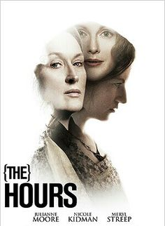 """Hours """"The Hours"""" One of the most interesting film plots! 1 Oscar, 78 noninations and 38 awards.""""The Hours"""" One of the most interesting film plots! 1 Oscar, 78 noninations and 38 awards. Film Movie, See Movie, Music Film, Movie List, Cinema Tv, Films Cinema, Cinema Posters, The Hours, Great Films"""