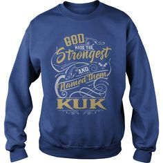 KUK shirt. God made the strongest and named them KUK - KUK T Shirt, KUK Hoodie, KUK Family, KUK Tee, KUK Name, KUK bestseller #gift #ideas #Popular #Everything #Videos #Shop #Animals #pets #Architecture #Art #Cars #motorcycles #Celebrities #DIY #crafts #Design #Education #Entertainment #Food #drink #Gardening #Geek #Hair #beauty #Health #fitness #History #Holidays #events #Home decor #Humor #Illustrations #posters #Kids #parenting #Men #Outdoors #Photography #Products #Quotes #Science…