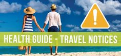 If you're headed to Rio for the Olympics or you're planning an exotic vacation, here's what you should know about travel health advisories before taking off.