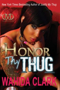 Learn more about @Wahida Clark!  #HonorThyThug coming April 23!  Pre-Order  your copy now!