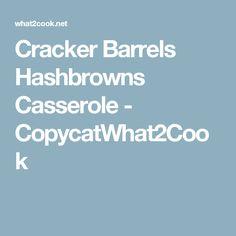 Cracker Barrels Hashbrowns Casserole - CopycatWhat2Cook