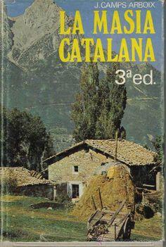La Masía Catalana - Historia. Arquitectura, Sociología New World Order, Porches, Uni, Castles, Farmhouse, Rustic, Geography, Wine Cellars, Languages