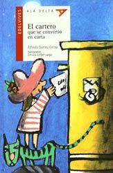 El cartero que se convirtió en carta. Alfredo Gómez Cerdá. Editorial Edelvives, 2012