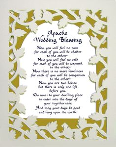 apache wedding blessing, said on December 17,1999 and truer more today than then...