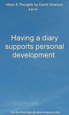 """August 23rd 2014 Idea, """"Having a diary supports personal development."""" https://www.youtube.com/watch?v=WRWsxepP8vk #quote"""