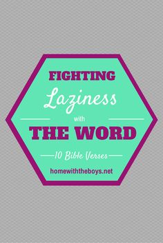 Fighting Laziness with The Word: 10 Bible Verses to Memorize