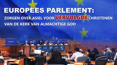 Europees Parlement: Zorgen over asiel voor vervolgde christenen van De K...