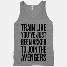 Better switch on your Hulk Mode and pump some iron, man. Wear this Train Like You've Just Been Asked To Join The Avengers athletic grey tank and let the whole gym know that you're getting ready to take down Loki's entire army!  The American Apparel Athletic Tank Top is a cotton, poly  rayon bl...