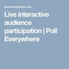 Live interactive audience participation | Poll Everywhere
