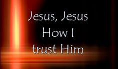 'Tis so sweet to trust in Jesus!