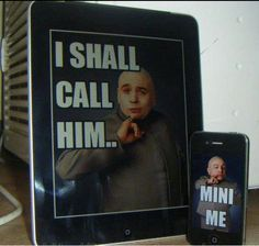 Dr evil and mini me Ipad and iphone(: ahahaha You Funny, Funny Cute, Funny Stuff, Funny Things, Random Stuff, Random Things, Awesome Stuff, Awesome Thoughts, Frases