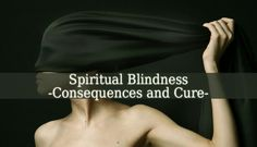 How to heal Spiritual Blindness?