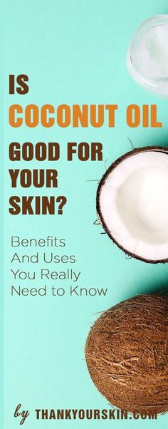 Is Coconut Oil Good For Your Skin? Click To Find Out! Benefits and uses for skin care you really need to know. https://www.thankyourskin.com/coconut-oil-for-skin/