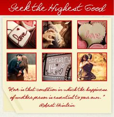 Valentine's Day, Love, Couples in Love, Seek the Highest Good, Chocolate, February 14, Robert Heinlein Quotes