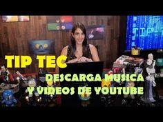 Tip Tec: Descarga música y videos de Youtube - YouTube