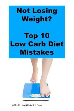 Not Losing Weight? These top 10 low carb diet mistakes lead to not losing weight even though carbohydrate intake has been restricted. Be sure to avoid these low carb (and keto) mistakes! | allnaturalideas.com via @allnaturalideas