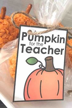 "Cute printable tag ""A Pumpkin for the Teacher."" Can be used for some yummy rice crispy treats or really any pumpkin item!"