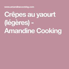 Crêpes au yaourt (légères) - Amandine Cooking