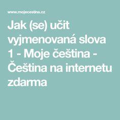 Jak (se) učit vyjmenovaná slova 1 - Moje čeština - Čeština na internetu zdarma